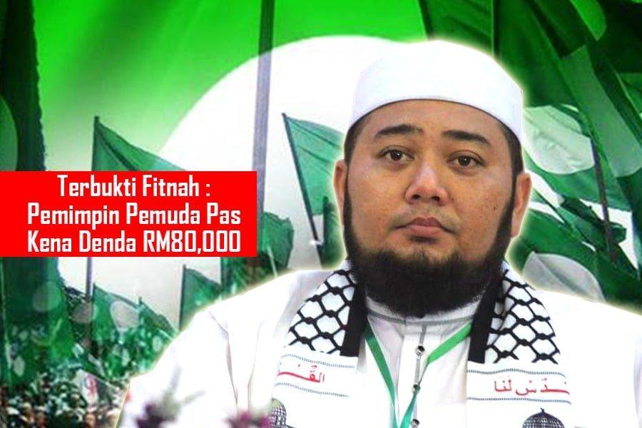 Terbukti Fitnah : Pemimpin Pemuda Pas Kena Denda RM80,000