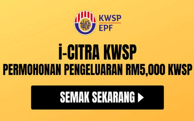 KWSP : Permohonan pengeluaran i-Citra dibuka 15 Julai